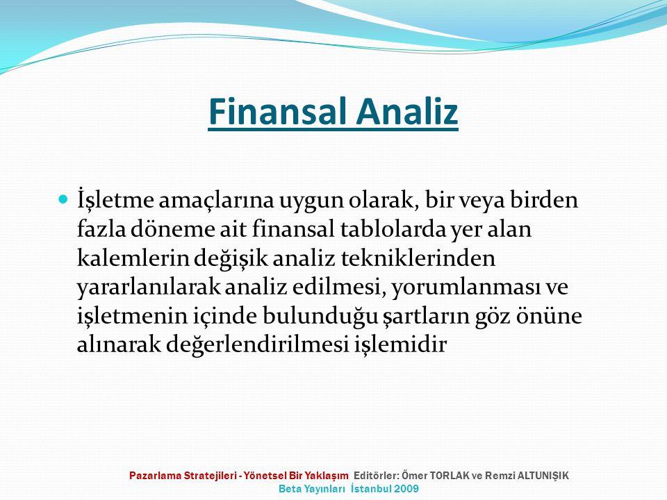 Finansal Analiz  İşletme amaçlarına uygun olarak, bir veya birden fazla döneme ait finansal tablolarda yer alan kalemlerin değişik analiz tekniklerin