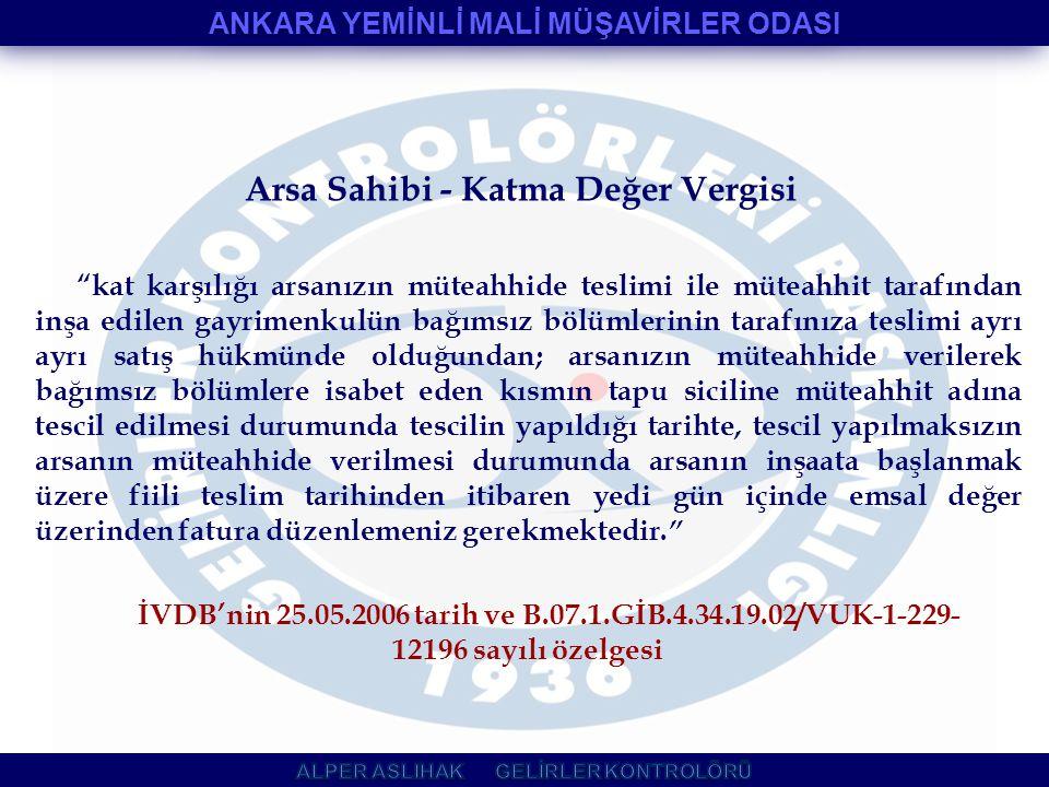 """Arsa Sahibi - Katma Değer Vergisi """"kat karşılığı arsanızın müteahhide teslimi ile müteahhit tarafından inşa edilen gayrimenkulün bağımsız bölümlerinin"""