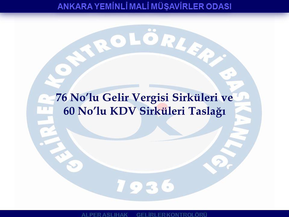 76 No'lu Gelir Vergisi Sirküleri ve 60 No'lu KDV Sirküleri Taslağı ANKARA YEMİNLİ MALİ MÜŞAVİRLER ODASI