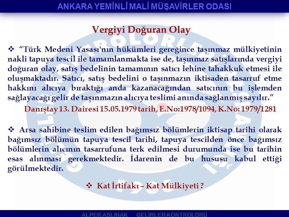 """Vergiyi Doğuran Olay  """"Türk Medeni Yasası'nın hükümleri gereğince taşınmaz mülkiyetinin nakli tapuya tescil ile tamamlanmakta ise de, taşınmaz satışl"""
