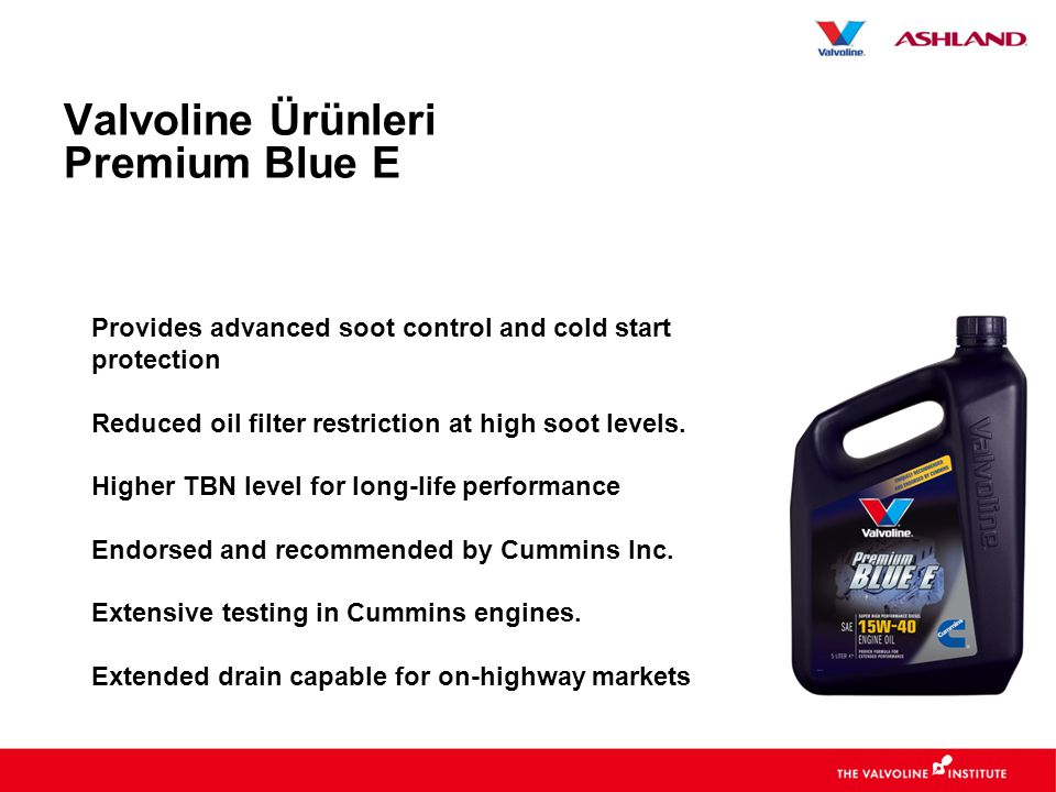 Provides advanced soot control and cold start protection Reduced oil filter restriction at high soot levels. Higher TBN level for long-life performanc