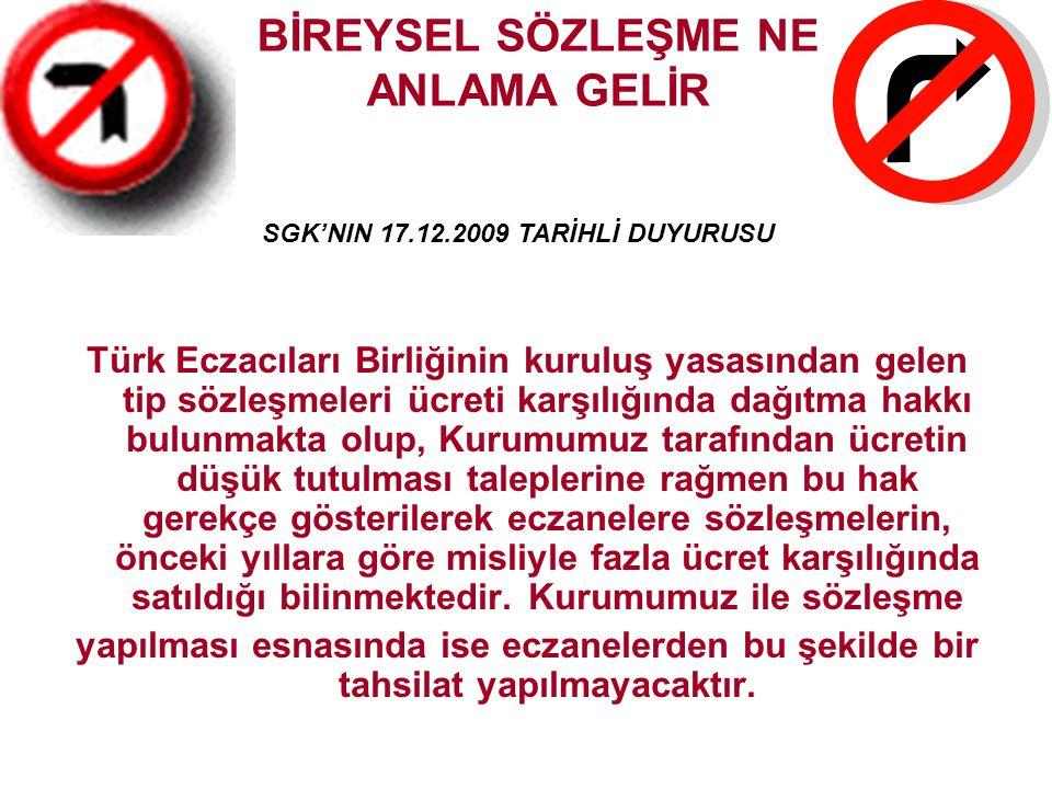 BİREYSEL SÖZLEŞME NE ANLAMA GELİR Türk Eczacıları Birliğinin kuruluş yasasından gelen tip sözleşmeleri ücreti karşılığında dağıtma hakkı bulunmakta ol