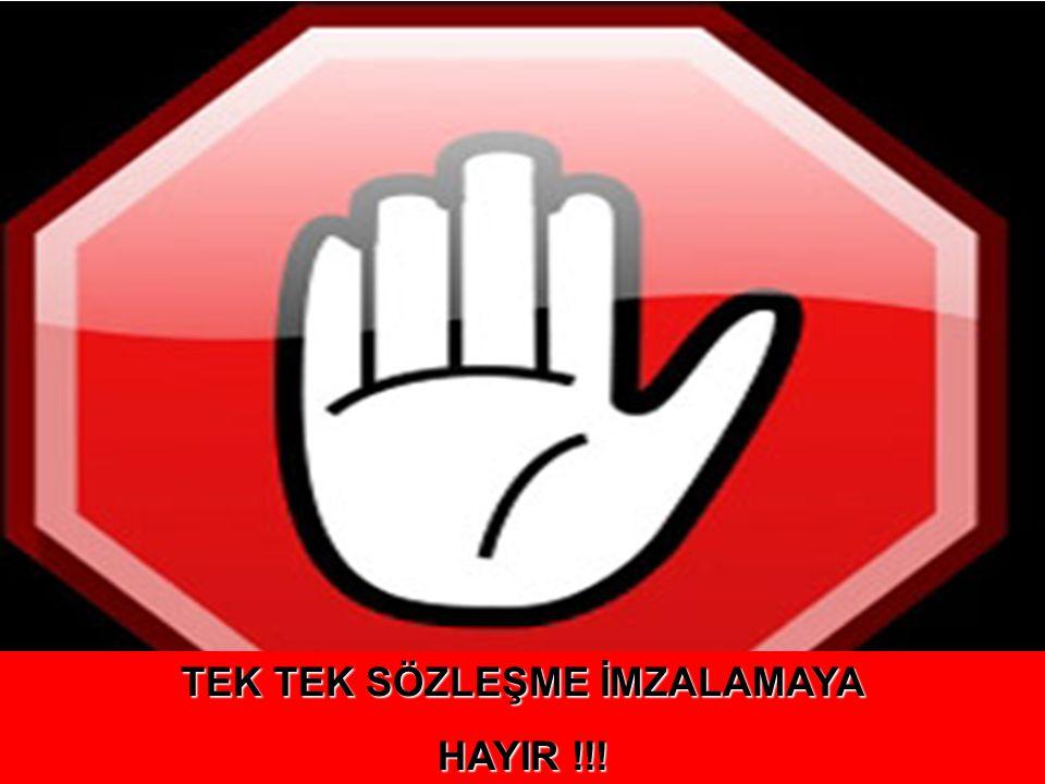 TEK TEK SÖZLEŞME İMZALAMAYA HAYIR !!!