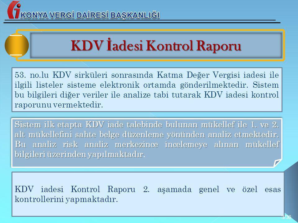 KDV İ adesi Kontrol Raporu 53. no.lu KDV sirküleri sonrasında Katma Değer Vergisi iadesi ile ilgili listeler sisteme elektronik ortamda gönderilmekted