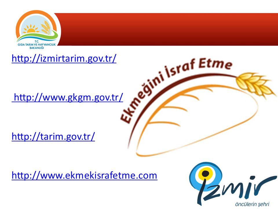 http://izmirtarim.gov.tr/ http://www.gkgm.gov.tr/ http://tarim.gov.tr/ http://www.ekmekisrafetme.com