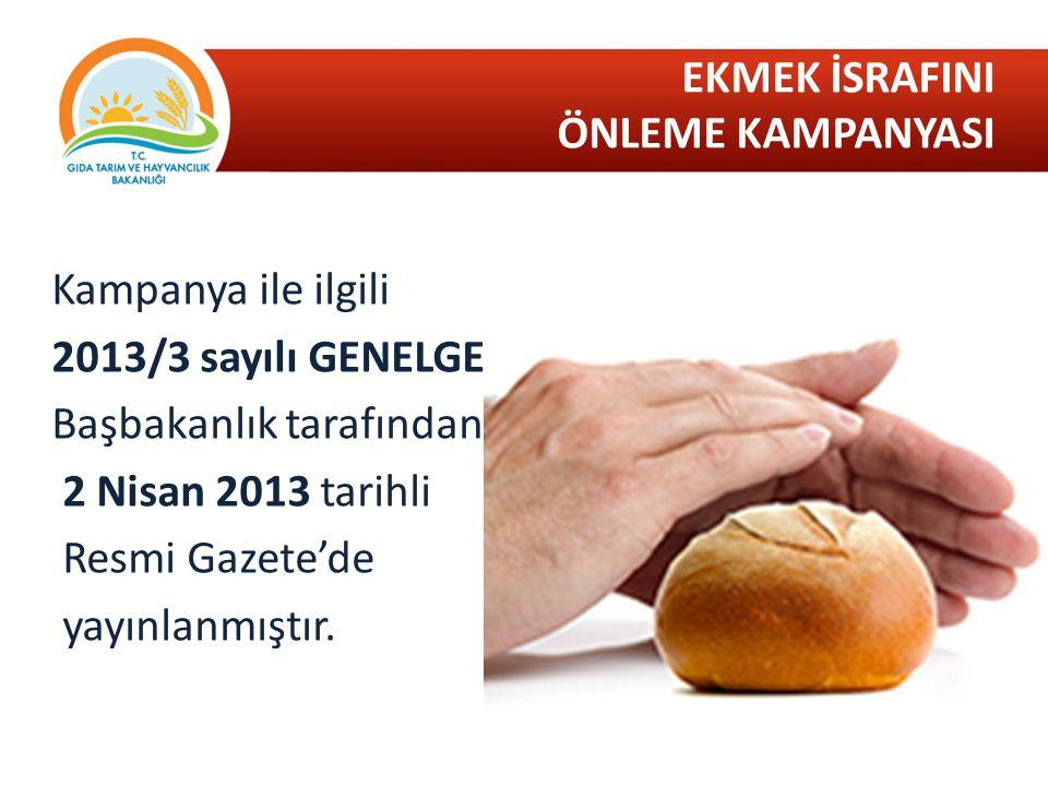 Kampanya ile ilgili 2013/3 sayılı GENELGE Başbakanlık tarafından 2 Nisan 2013 tarihli Resmi Gazete'de yayınlanmıştır.