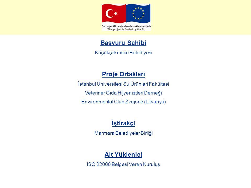 Başvuru Sahibi Küçükçekmece Belediyesi Proje Ortakları İstanbul Üniversitesi Su Ürünleri Fakültesi Veteriner Gıda Hijyenistleri Derneği Environmental