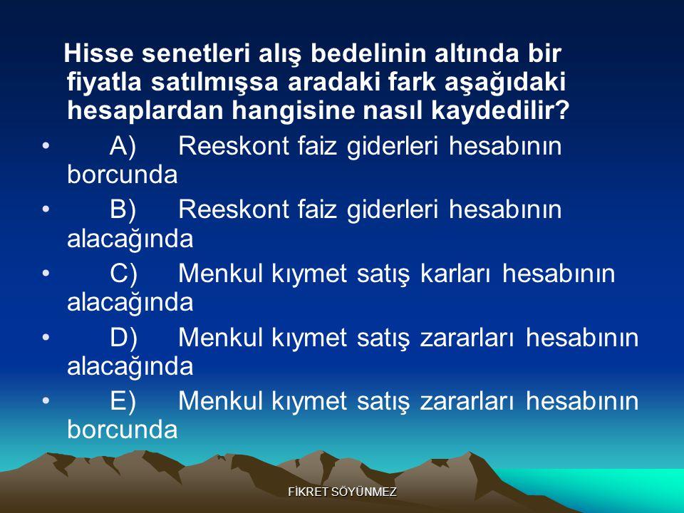 FİKRET SÖYÜNMEZ • Alıcılar Hesabı ile ilgili olarak aşağıdakilerden hangisi doğru değildir.