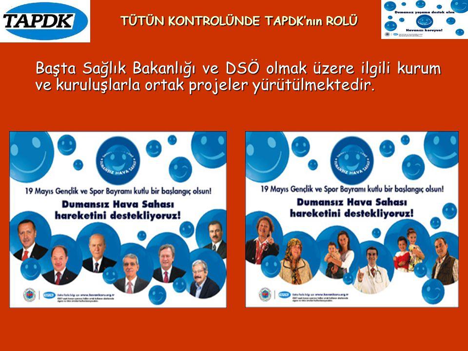 Başta Sağlık Bakanlığı ve DSÖ olmak üzere ilgili kurum ve kuruluşlarla ortak projeler yürütülmektedir. TÜTÜN KONTROLÜNDE TAPDK'nın ROLÜ