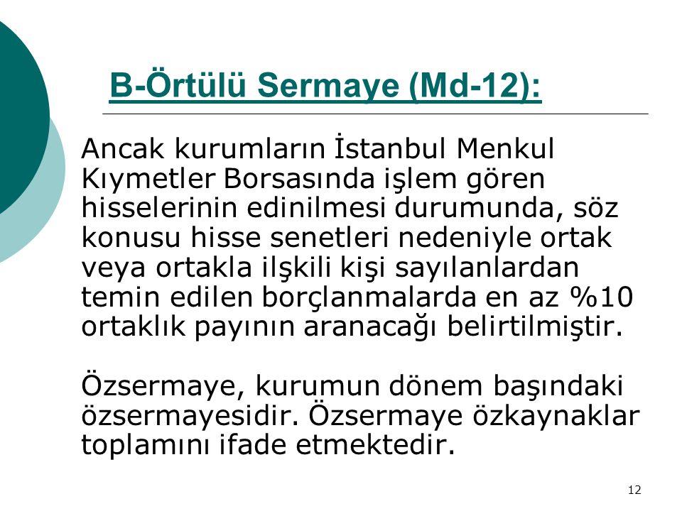 12 Ancak kurumların İstanbul Menkul Kıymetler Borsasında işlem gören hisselerinin edinilmesi durumunda, söz konusu hisse senetleri nedeniyle ortak vey