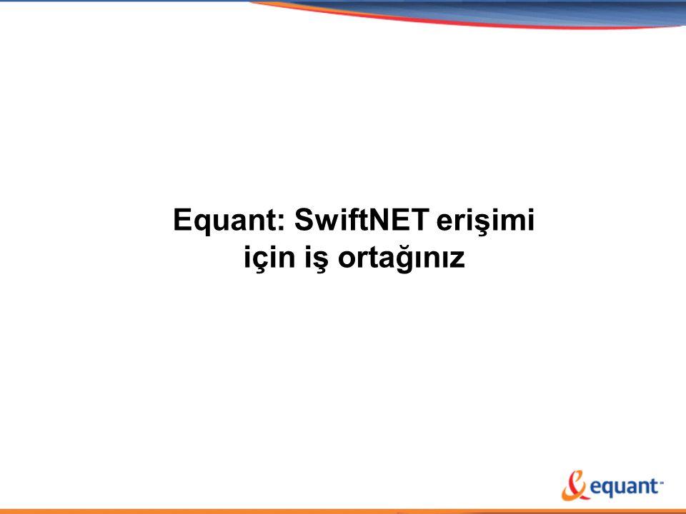 SWIFT projesinde sağladığımız avantajlar(1) •EQUANT'ın 5 yılı aşkın süredir SWIFT ile süre gelen işbirliği sayesinde SWIFT'in iş anlayışını, çalışma yöntemlerini ve taleplerini iyi bilmesi •1700'den fazla finansal kuruluşun EQUANT üzerinden bağlanmakta olması •Türk Bankaları ile EQUANT Türkiye arasındaki Uydu, Internet, Frame Relay, Entegrasyon ve Güvenlik konularında güçlü işbirliği •SWIFT merkezi ile sürekli temas halinde bulunan SWIFT'e özel Proje Yönetim Ekibi
