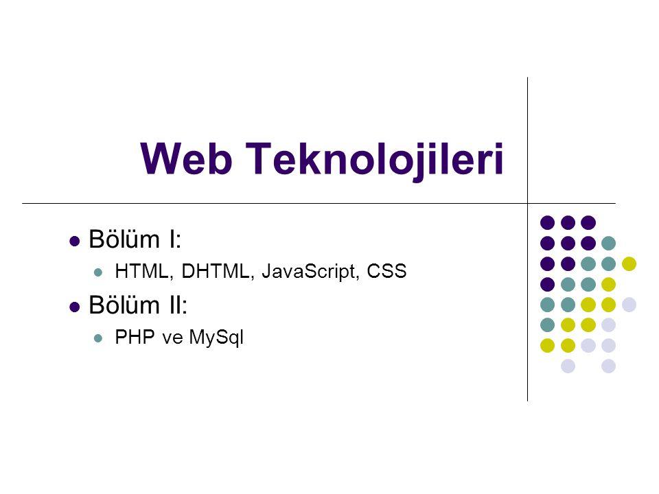 HTML ilk örnek - Parametreler • Parametreler, HTML öğelerine, ek özellikler eklenmesini sağlar.