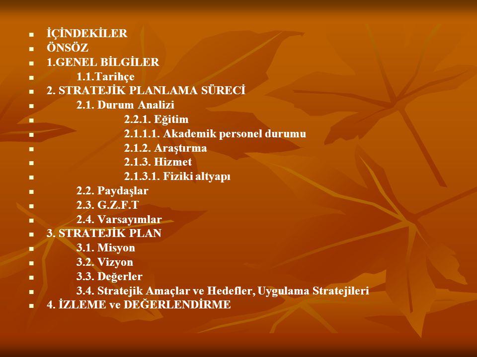 ÖNSÖZ Mersin Üniversitesi Silifke Meslek Yüksekokulu 2007-2011 Stratejik Planı, 10.12.2003 tarihli ve 5018 sayılı Kamu Mali Yönetimi ve Kontrolü Kanunu'nun 9.