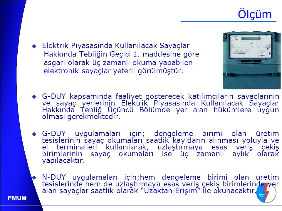 PMUM Ölçüm  Elektrik Piyasasında Kullanılacak Sayaçlar Hakkında Tebliğin Geçici 1.