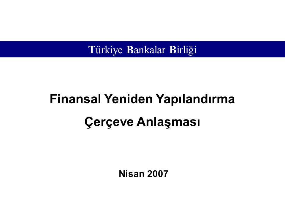 Türkiye Bankalar Birliği – Finansal Yeniden Yapılandırma Çerçeve Anlaşması Nisan 2007 12 Türkiye Bankalar Birliği Standart Süreç STANDART SÜREÇTE VADE VE TAHSİLAT • Toplam borcun tasfiyesi için azami 3 yıla kadar vadeli ödeme secenekleri sunulur.