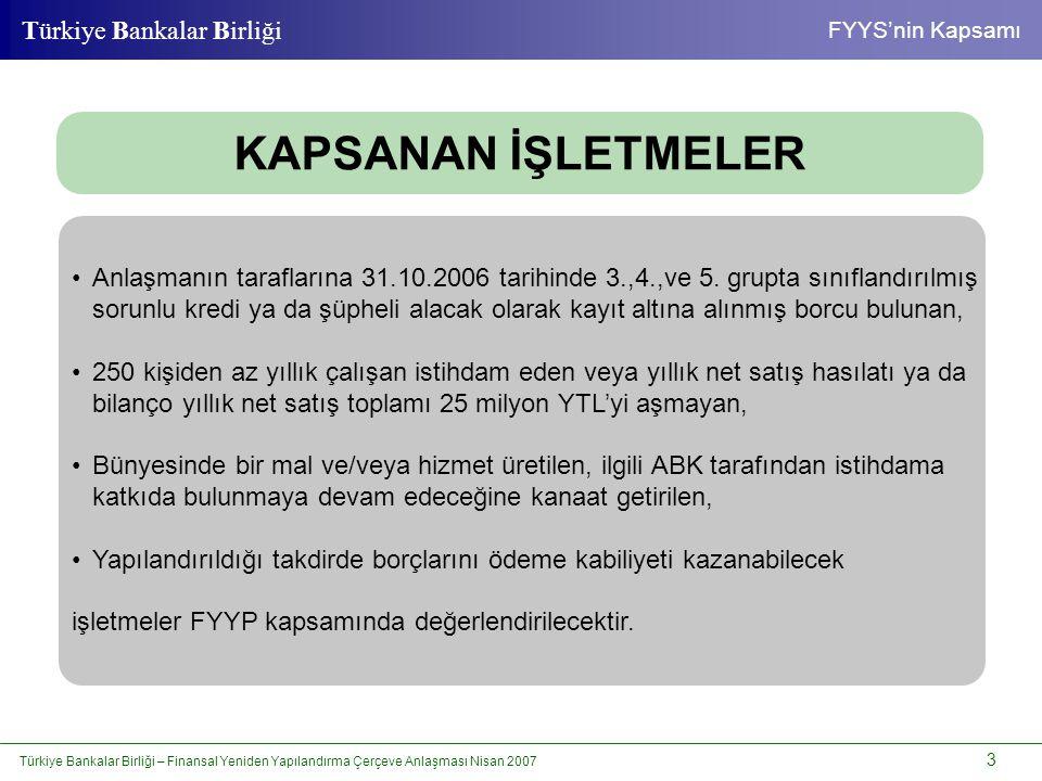 Türkiye Bankalar Birliği – Finansal Yeniden Yapılandırma Çerçeve Anlaşması Nisan 2007 4 Türkiye Bankalar Birliği Sağlanan Teşvikler •Vergi, SSK ve diğer kamu borçlarının kanuni faizi uygulamak (halen yıllık %9) suretiyle 24 ay kadar ertelenmesi •Düzenlenecek sözleşmeler ve bu sözleşmeler kapsamındaki işlemler ile ilgili istisnalar : •Teşvik Belgeleri ile ihracat taahhüt sürelerinin FYYS ile belirlenen süreler kadar uzatılması SAĞLANAN TEŞVİKLER • Damga Vergisi • Harçlar • BSMV • KKDF • Diğer fonlar ve mali yükümlülükler BORÇLUYA: ALACAKLI KURULUŞLARA: • • Özel karşılık ayrımı • Edinilen varlıkların elden çıkarılmasına getirilen istisnalar