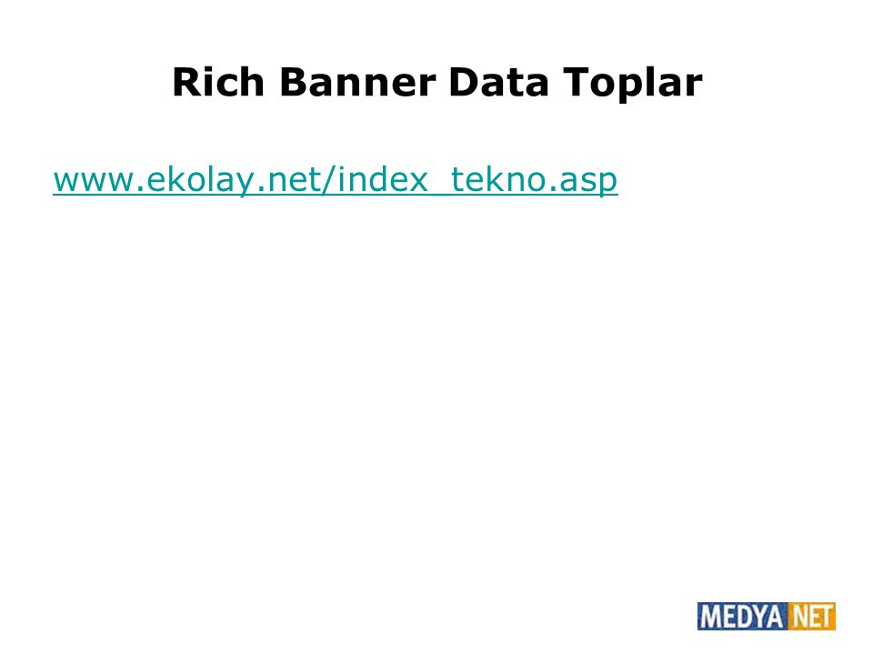 Rich Banner Data Toplar www.ekolay.net/index_tekno.asp