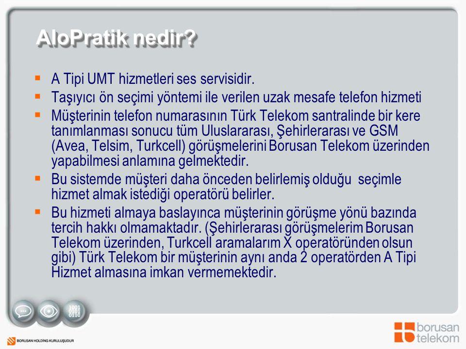 AloPratik nedir. A Tipi UMT hizmetleri ses servisidir.