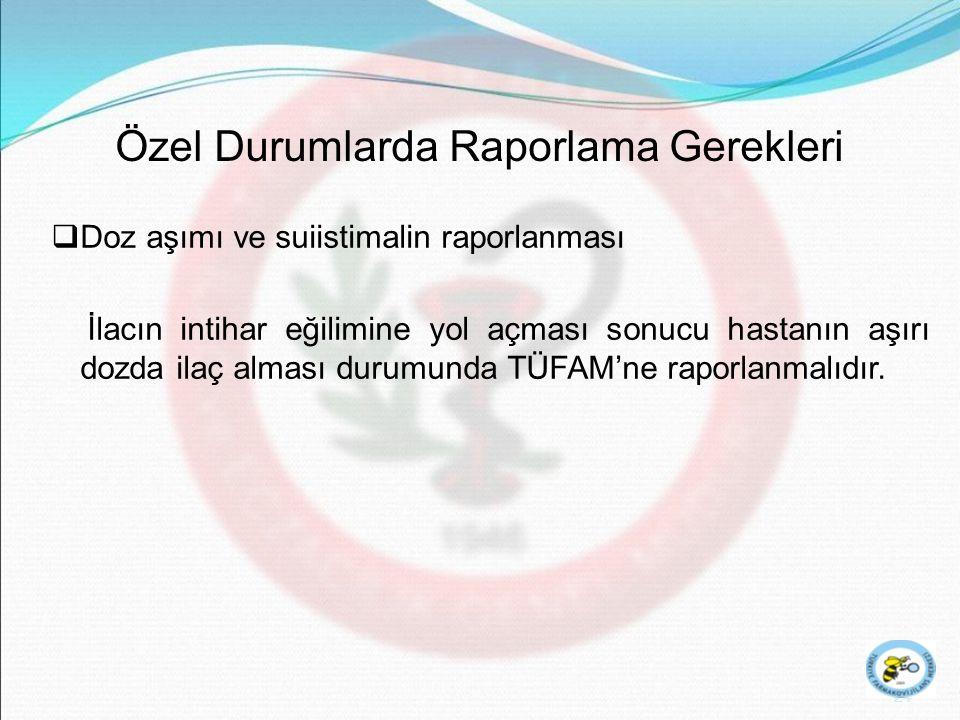 25 Özel Durumlarda Raporlama Gerekleri  Yanlış kullanıma ilişkin raporlama -Türkiye'de gerçekleşen şüpheli ciddi advers etkileri, -Türkiye dışında gerçekleşen ve ilacın risk yarar profilini değiştiren ciddi ve beklenmeyen advers etkilere yol açan yanlış kullanım olayları, hızlandırılmış olarak TÜFAM'a raporlanmalıdır.