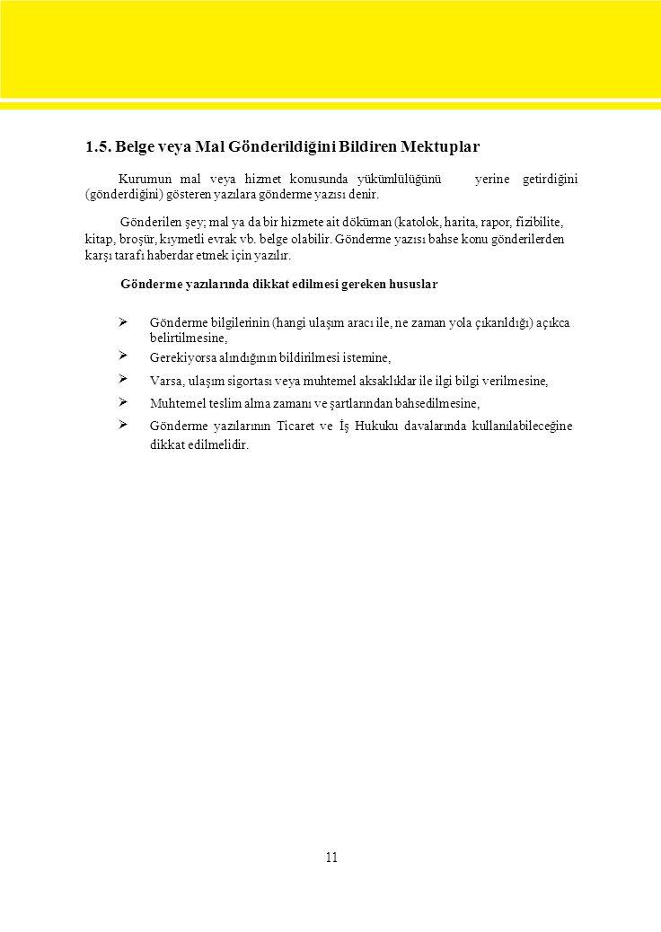 1.5. Belge veya Mal Gönderildiğini Bildiren Mektuplar Kurumun mal veya hizmet konusunda yükümlülüğünü yerine getirdiğini (gönderdiğini) gösteren yazıl