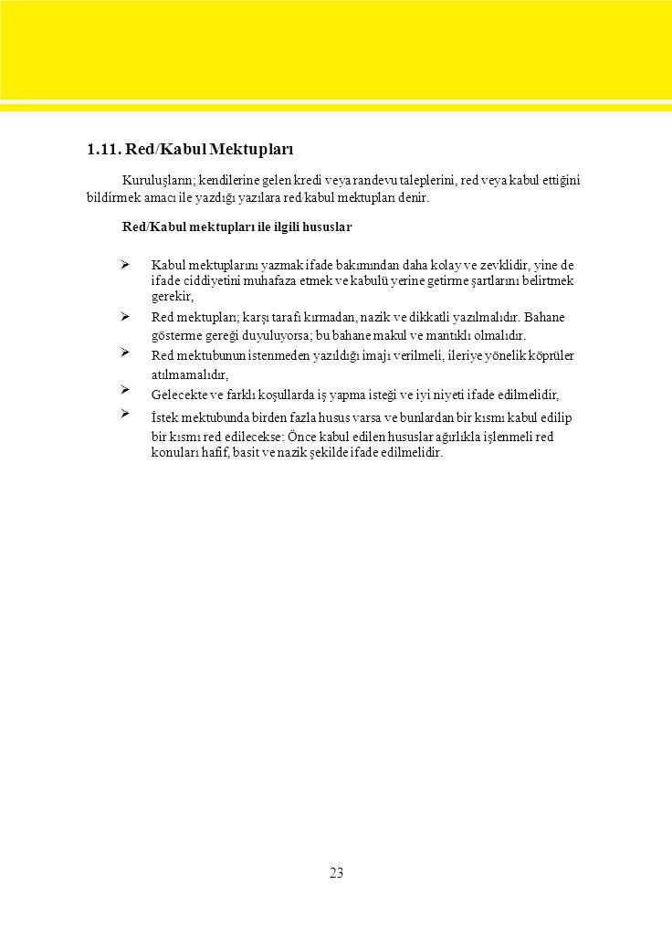 1.11. Red/Kabul Mektupları Kuruluşların; kendilerine gelen kredi veya randevu taleplerini, red veya kabul ettiğini bildirmek amacı ile yazdığı yazılar