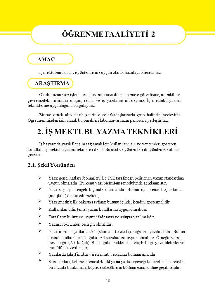  Yazı; genel hatları (bölümleri) ile TSE tarafından belirlenen yazım standardına uygun olmaladır. Bu konu yazı biçimleme modülünde a