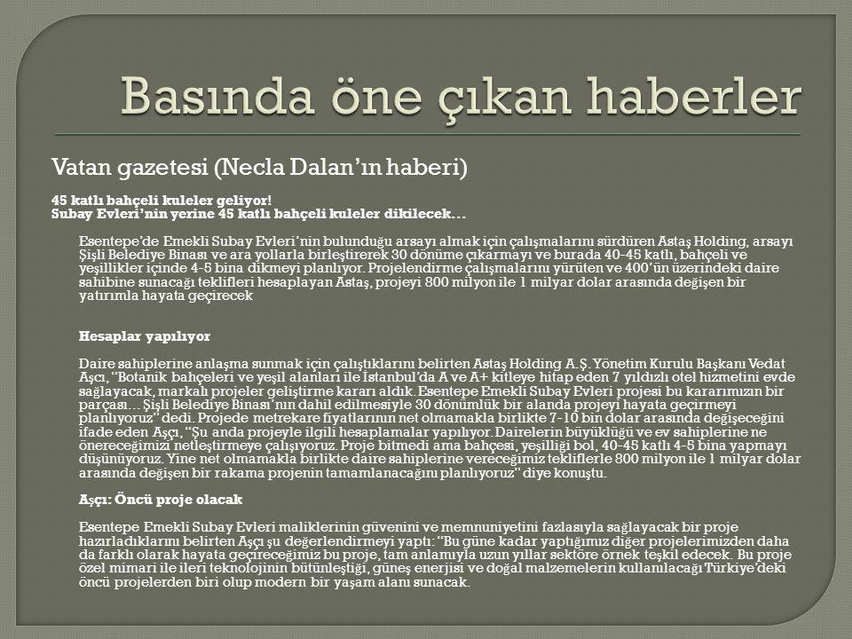 Vatan gazetesi (Necla Dalan'ın haberi) 45 katlı bahçeli kuleler geliyor.
