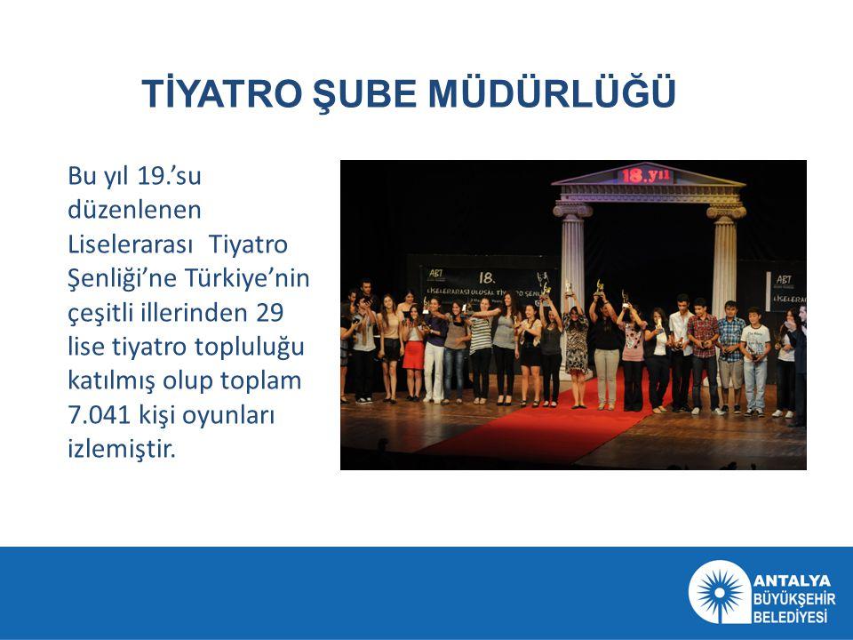 TİYATRO ŞUBE MÜDÜRLÜĞÜ Bu yıl 19.'su düzenlenen Liselerarası Tiyatro Şenliği'ne Türkiye'nin çeşitli illerinden 29 lise tiyatro topluluğu katılmış olup