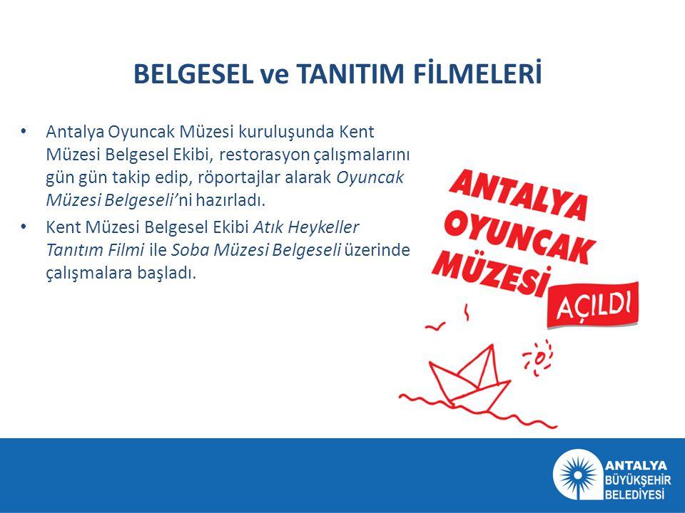 BELGESEL ve TANITIM FİLMELERİ • Antalya Oyuncak Müzesi kuruluşunda Kent Müzesi Belgesel Ekibi, restorasyon çalışmalarını gün gün takip edip, röportajl