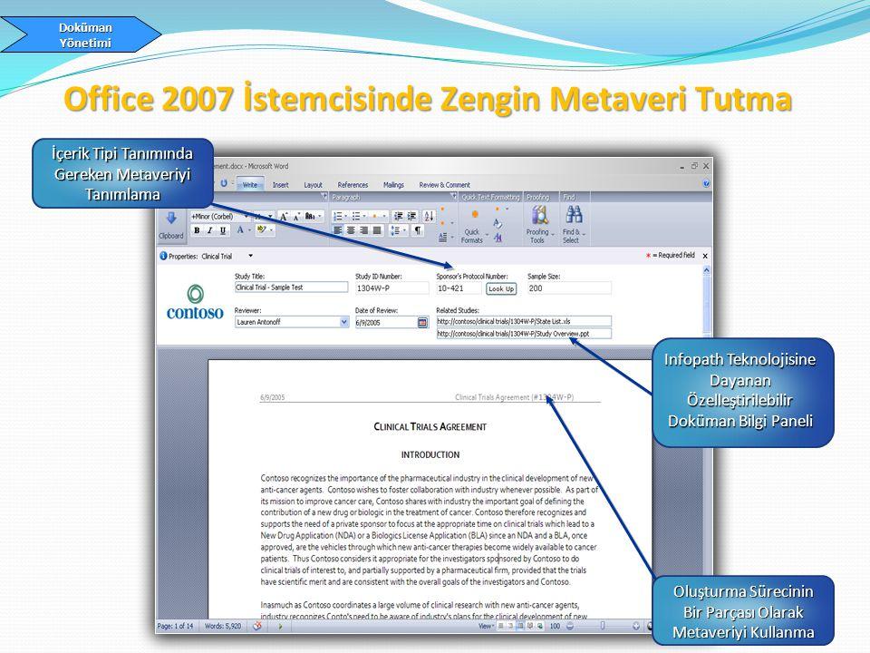 Infopath Teknolojisine Dayanan Özelleştirilebilir Doküman Bilgi Paneli Oluşturma Sürecinin Bir Parçası Olarak Metaveriyi Kullanma İçerik Tipi Tanımında Gereken Metaveriyi Tanımlama Doküman Yönetimi Office 2007 İstemcisinde Zengin Metaveri Tutma