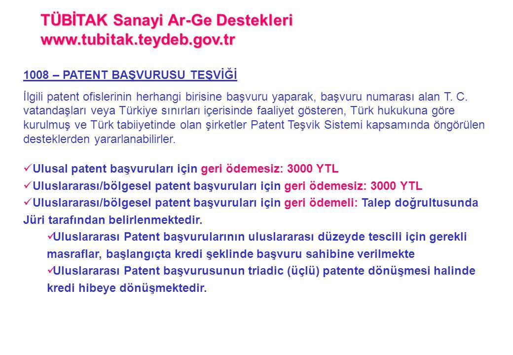 1008 – PATENT BAŞVURUSU TEŞVİĞİ İlgili patent ofislerinin herhangi birisine başvuru yaparak, başvuru numarası alan T. C. vatandaşları veya Türkiye sın