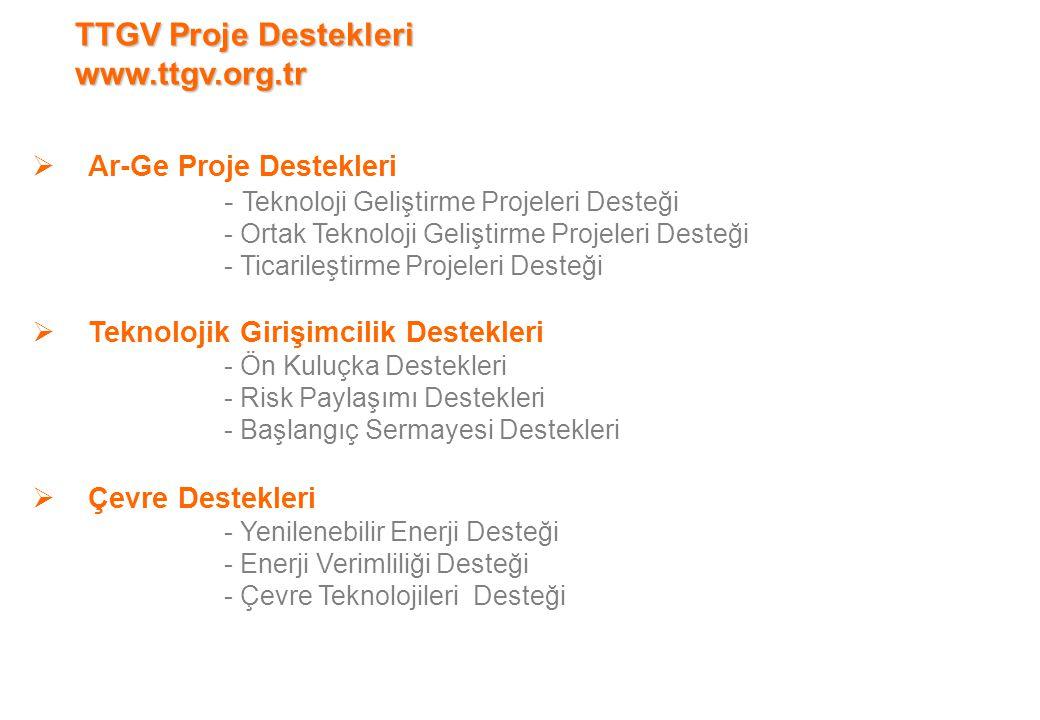  Ar-Ge Proje Destekleri - Teknoloji Geliştirme Projeleri Desteği - Ortak Teknoloji Geliştirme Projeleri Desteği - Ticarileştirme Projeleri Desteği 