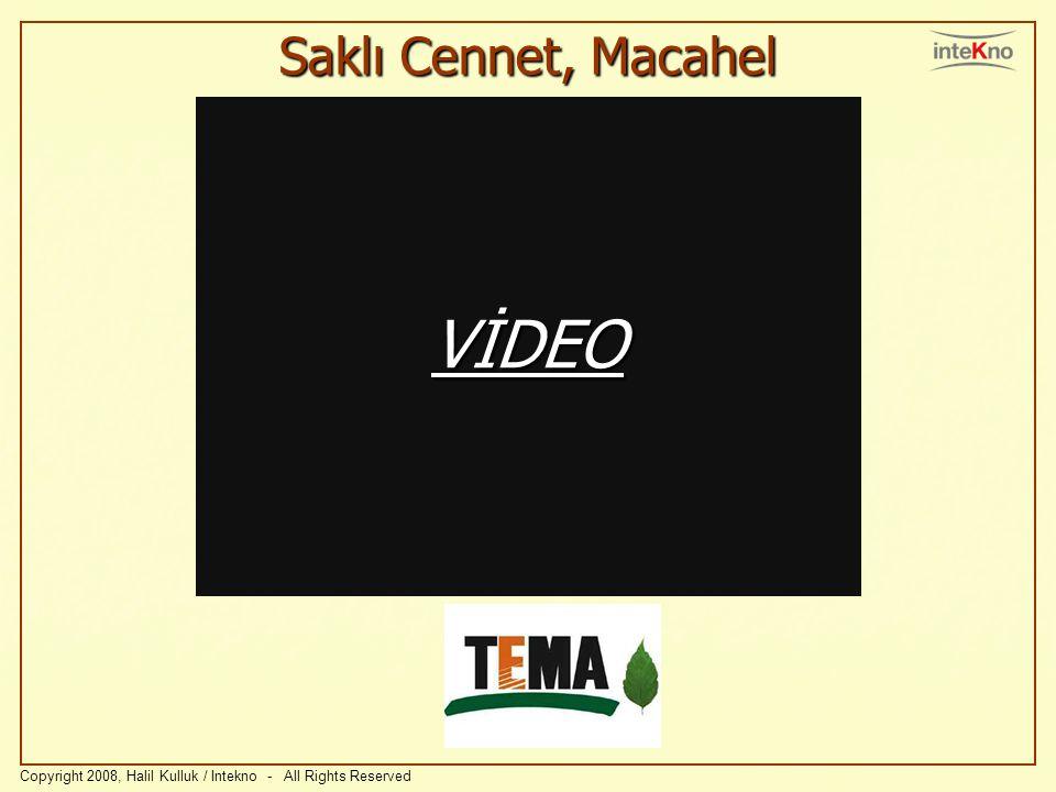 Saklı Cennet, Macahel Copyright 2008, Halil Kulluk / Intekno - All Rights Reserved VİDEO