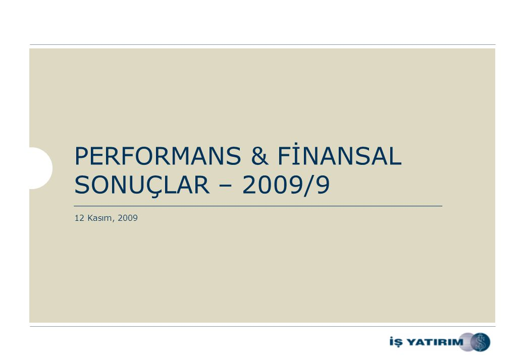 PERFORMANS & FİNANSAL SONUÇLAR – 2009/9 12 Kasım, 2009