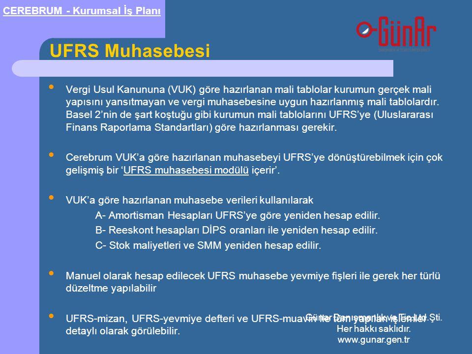 UFRS Muhasebesi • Vergi Usul Kanununa (VUK) göre hazırlanan mali tablolar kurumun gerçek mali yapısını yansıtmayan ve vergi muhasebesine uygun hazırlanmış mali tablolardır.
