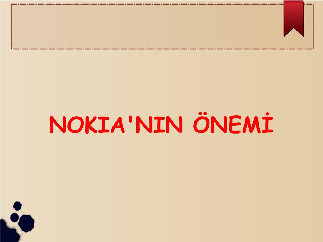 NOKIA'NIN ÖNEMİ