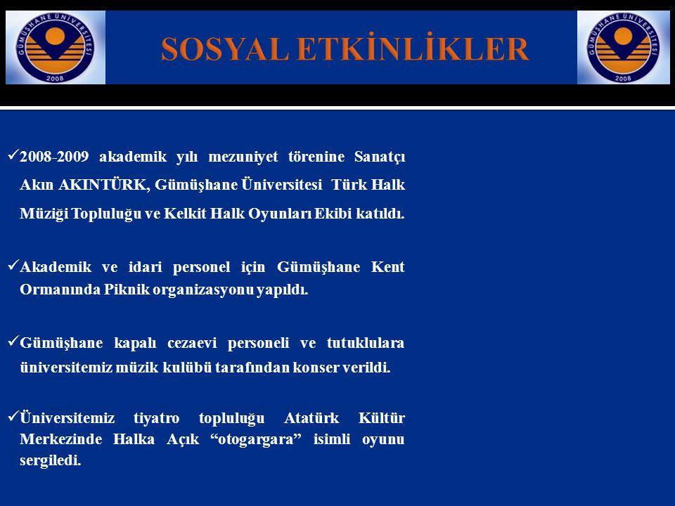  2008-2009 akademik yılı mezuniyet törenine Sanatçı Akın AKINTÜRK, Gümüşhane Üniversitesi Türk Halk Müziği Topluluğu ve Kelkit Halk Oyunları Ekibi ka