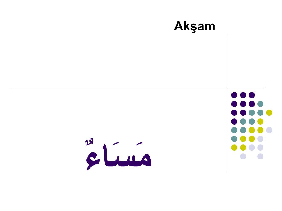 مَسَاءٌ Akşam