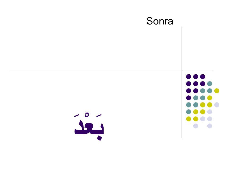 بَعْدَ Sonra