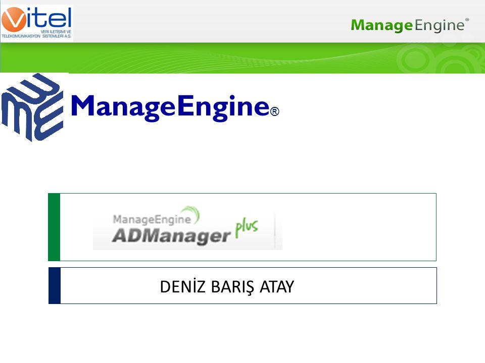  Tek ve Toplu Kullanıcı Yönetimi  Bilgisayar Yönetimi  Group Yönetimi  OU Bazlı Yönetim  Delegasyon  Raporlama  Exchange Management AD MANAGER PLUS