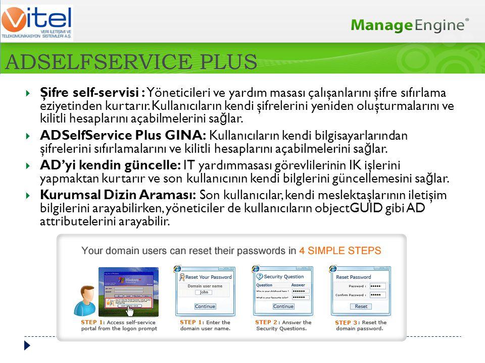 ADSELFSERVICE PLUS  Şifre self-servisi : Yöneticileri ve yardım masası çalışanlarını şifre sıfırlama eziyetinden kurtarır. Kullanıcıların kendi şifre