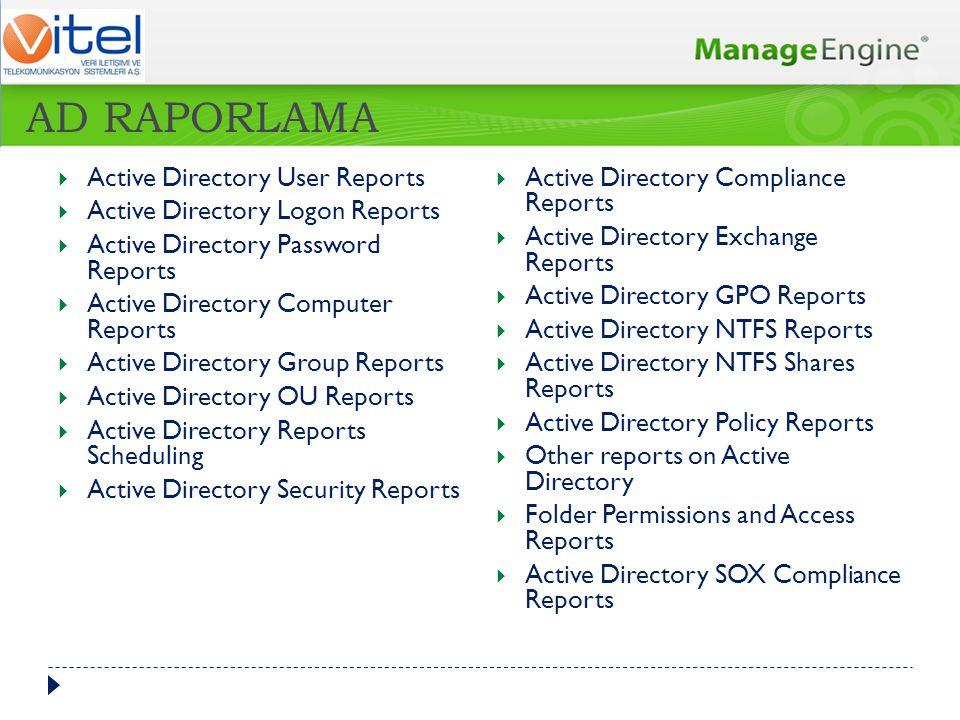 AD YÖNETİMİ  Kullanıcı Oluşturma, Düzenleme  Şifre Yönetimi  Inactive/Disabled Kullanıcılar  Reset Password  Kullanıcıları Taşıma  Terminal Service  Grup Yönetimi  Contact Yönetimi  CSV Bazlı Yönetim