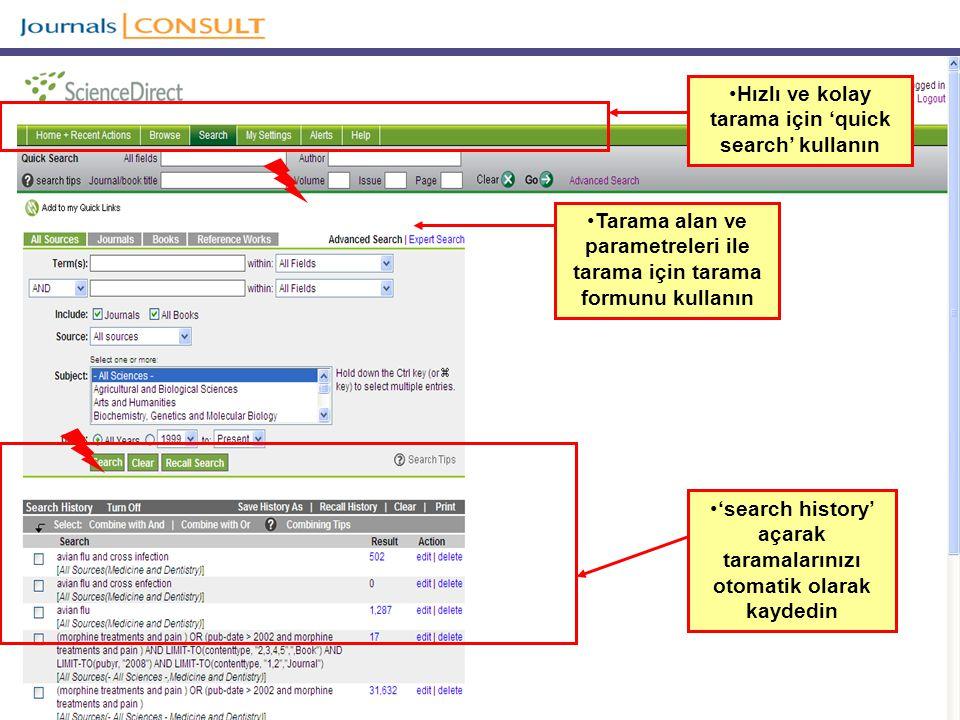 Tarama alan ve parametreleri ile tarama için tarama formunu kullanın 'search history' açarak taramalarınızı otomatik olarak kaydedin Hızlı ve kolay tarama için 'quick search' kullanın