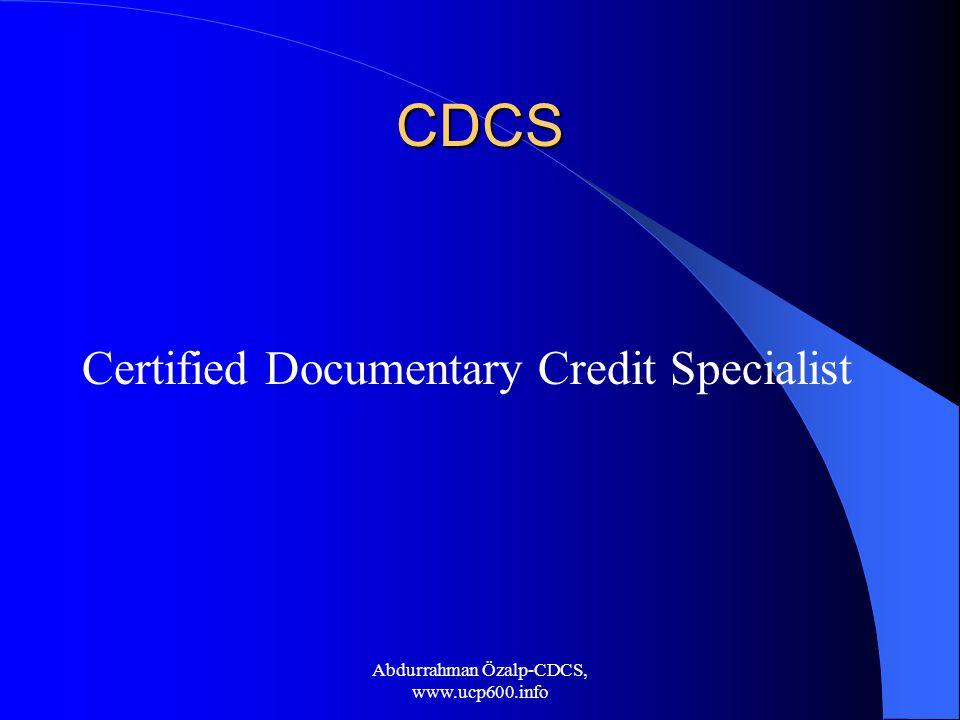 CDCS Certified Documentary Credit Specialist Abdurrahman Özalp-CDCS, www.ucp600.info