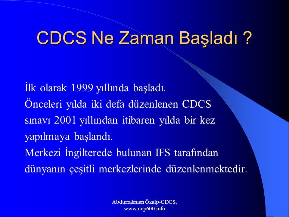 CDCS Ne Zaman Başladı ? İlk olarak 1999 yıllında başladı. Önceleri yılda iki defa düzenlenen CDCS sınavı 2001 yıllından itibaren yılda bir kez yapılma