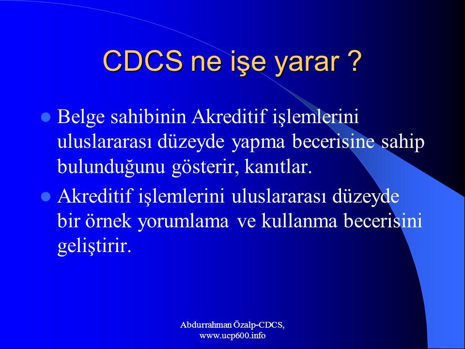 CDCS ne işe yarar ? Belge sahibinin Akreditif işlemlerini uluslararası düzeyde yapma becerisine sahip bulunduğunu gösterir, kanıtlar. Akreditif işleml