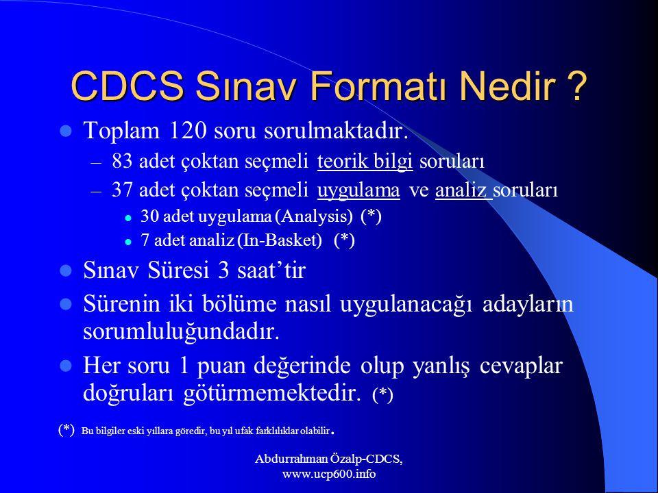 CDCS Sınav Formatı Nedir ? Toplam 120 soru sorulmaktadır. – 83 adet çoktan seçmeli teorik bilgi soruları – 37 adet çoktan seçmeli uygulama ve analiz s