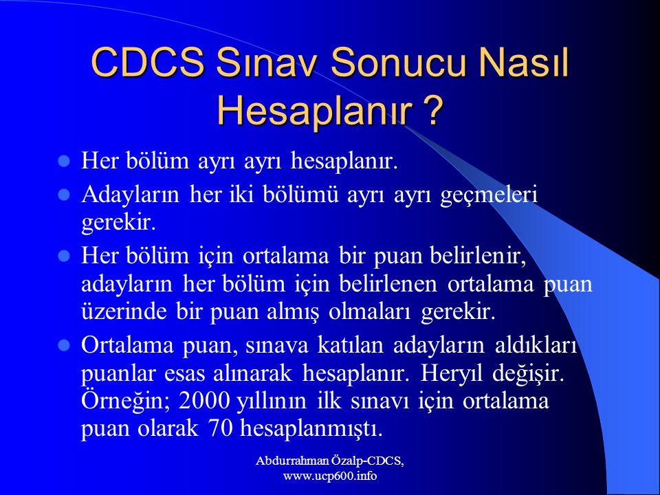 CDCS Sınav Sonucu Nasıl Hesaplanır ? Her bölüm ayrı ayrı hesaplanır. Adayların her iki bölümü ayrı ayrı geçmeleri gerekir. Her bölüm için ortalama bir