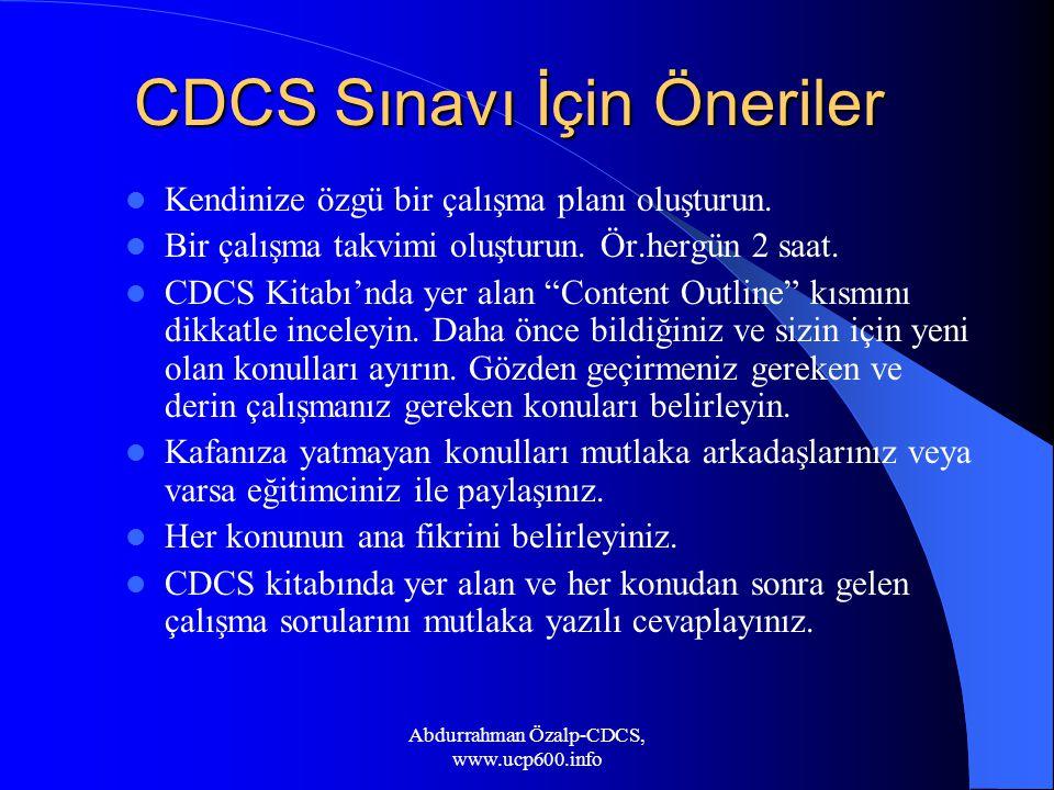 """CDCS Sınavı İçin Öneriler Kendinize özgü bir çalışma planı oluşturun. Bir çalışma takvimi oluşturun. Ör.hergün 2 saat. CDCS Kitabı'nda yer alan """"Conte"""