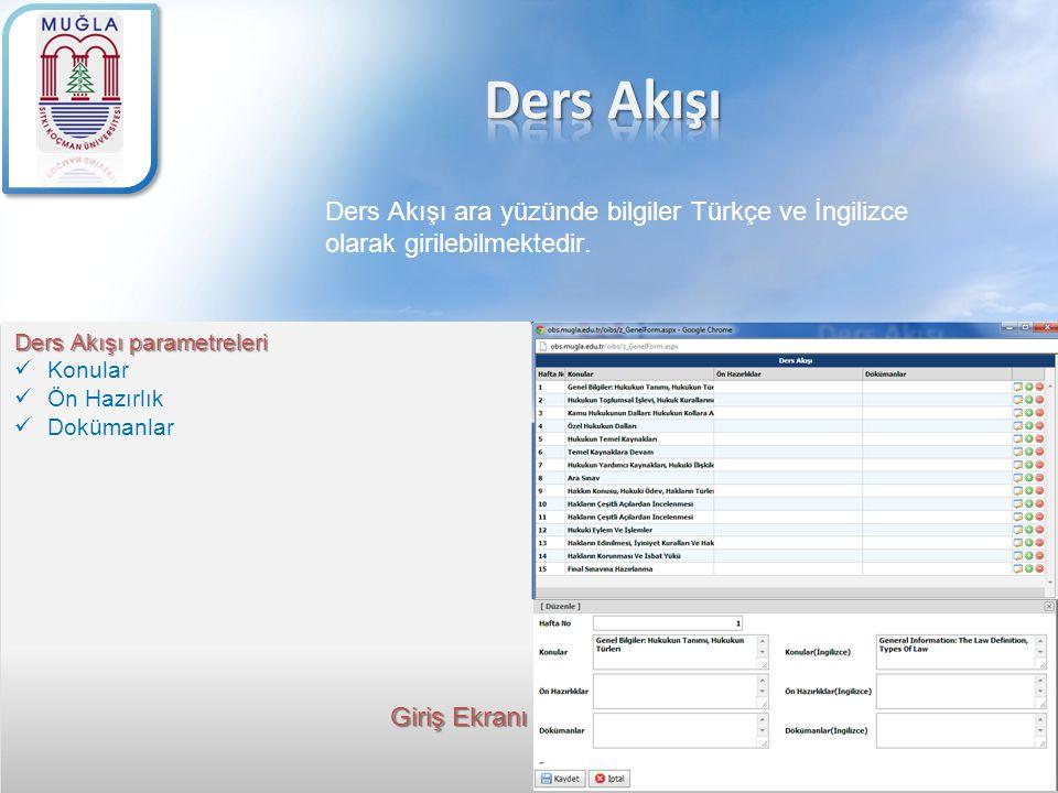 Ders Akışı ara yüzünde bilgiler Türkçe ve İngilizce olarak girilebilmektedir. Ders Akışı parametreleri Konular Ön Hazırlık Dokümanlar Giriş Ekranı